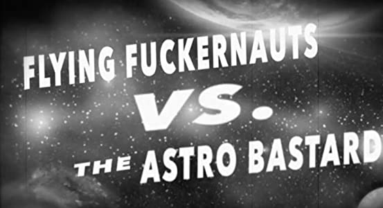 Download hindi movie Flying Fuckernauts vs. The Astro Bastards