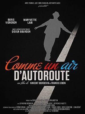 Comme un air d'autoroute (2012) Streaming Complet Gratuit en Version Française