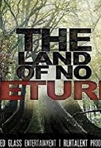 The Land of No Return