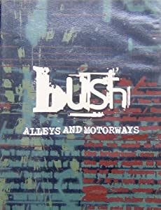 Site for downloading movies Bush: Alleys and Motorways UK [Bluray]