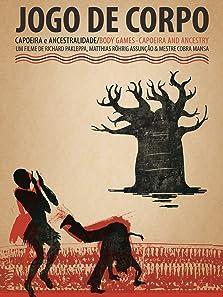 Jogo de Corpo. Capoeira e Ancestralidade (2013)