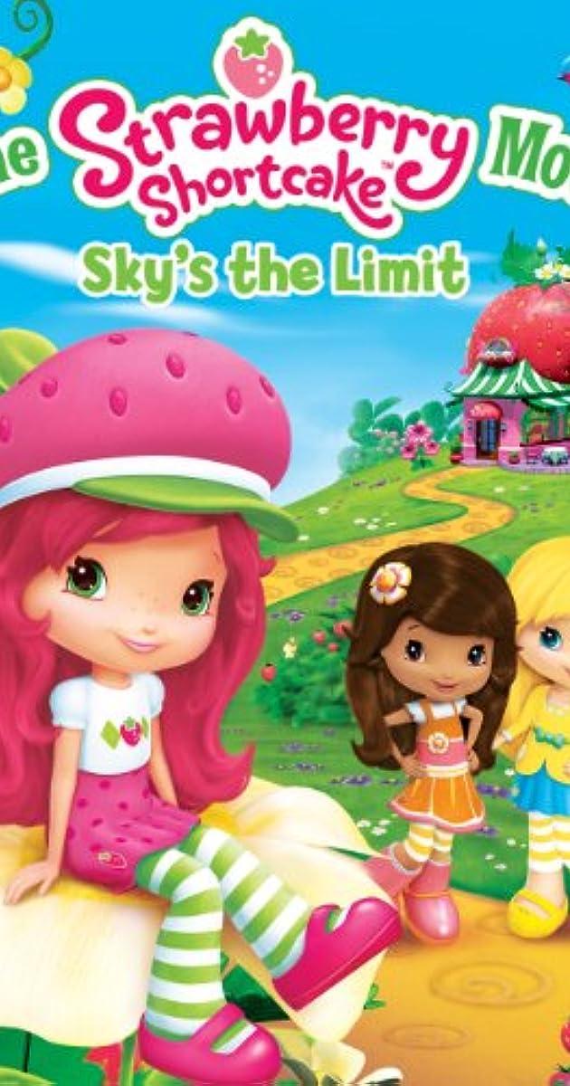 The Strawberry Shortcake Movie Sky S The Limit 2009 Imdb
