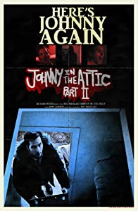 The best sites to download hd movies Johnny in the Attic Part II by none 2160p]