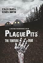 Plaguepits: The Torture Dead