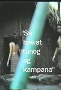 Primary photo for Sa bawat tunog ng kampana