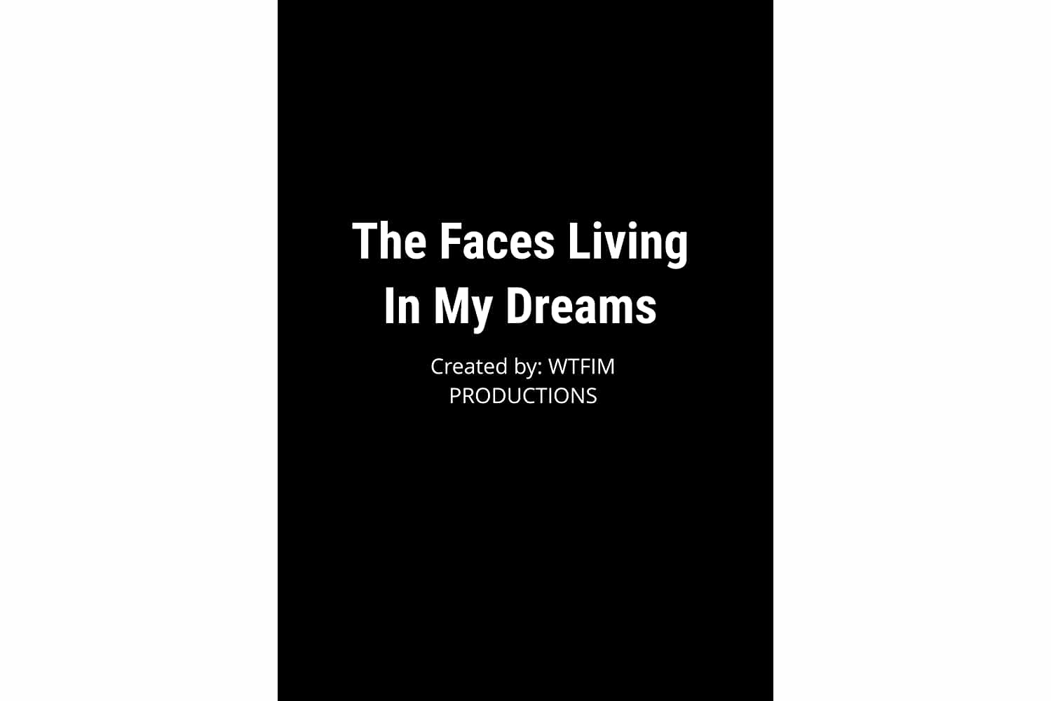 The Faces Living in My Dreams (2018)