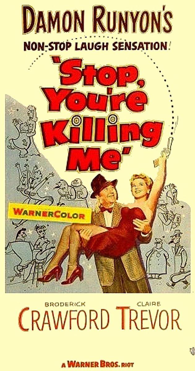 Stop, You're Killing Me (1952) - IMDb