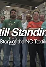 Still Standing: The Real Story of the NC Textile Industry
