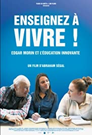 Enseignez à vivre! Edgar Morin et l'Education Nationale