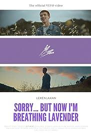 Lekenlakan: Sorry... but Now I'm Breathing Lavender Poster