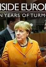 Inside Europe: 10 Years of Turmoil