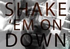 Shake 'Em on Down