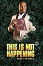 This Is Not Happening (2013) Poster