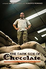 The Dark Side of Chocolate (2010) Poster - Movie Forum, Cast, Reviews