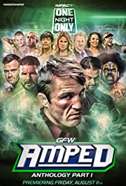 One Night Only: GFW Amped Anthology Poster