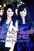 Selena Gomez & Demi Lovato: One and the Same