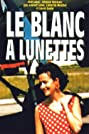 Le blanc à lunettes (1995) Poster