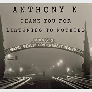 A good english movie to watch Anthony K: Thank You for Listening to Nothing by [720x320]