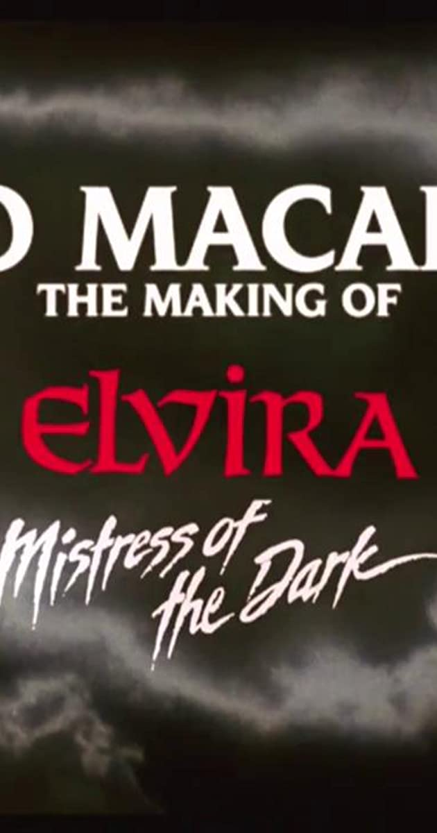 Too Macabre: The Making of Elvira, Mistress of the Dark (0)