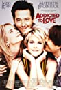 Addicted to Love (1997) Poster