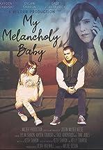 My Melancholy Baby