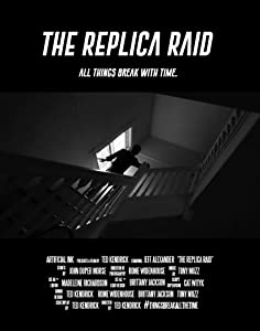 Movie news The Replica Raid [720p]
