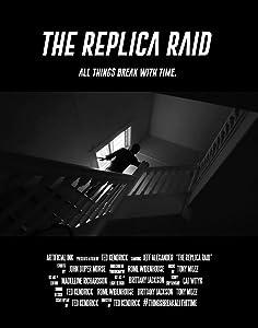 Movie news The Replica Raid [720p]