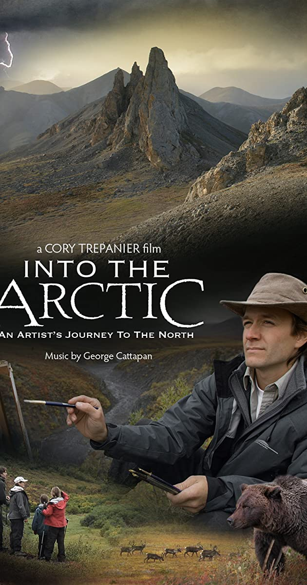 Into The Arctic An Artists Journey To The North 2007 Full Cast