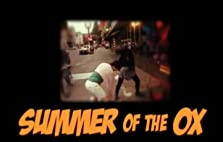 Summer of the Ox (2011– )