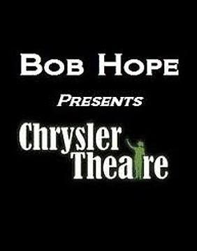 Bob Hope Presents the Chrysler Theatre (1963)
