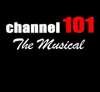 Watch english movies full online Channel 101: The Musical [FullHD]