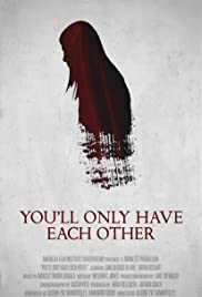 You'll Only Have Each Other Poster