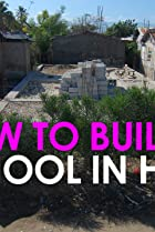 How to Build a School in Haiti (2019) Poster