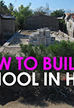 How to Build a School in Haiti