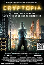 Cryptopia: Bitcoin, Blockchains and the Future of the Internet Poster