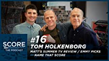 Tom Holkenborg, Summer TV Review & Name That Score