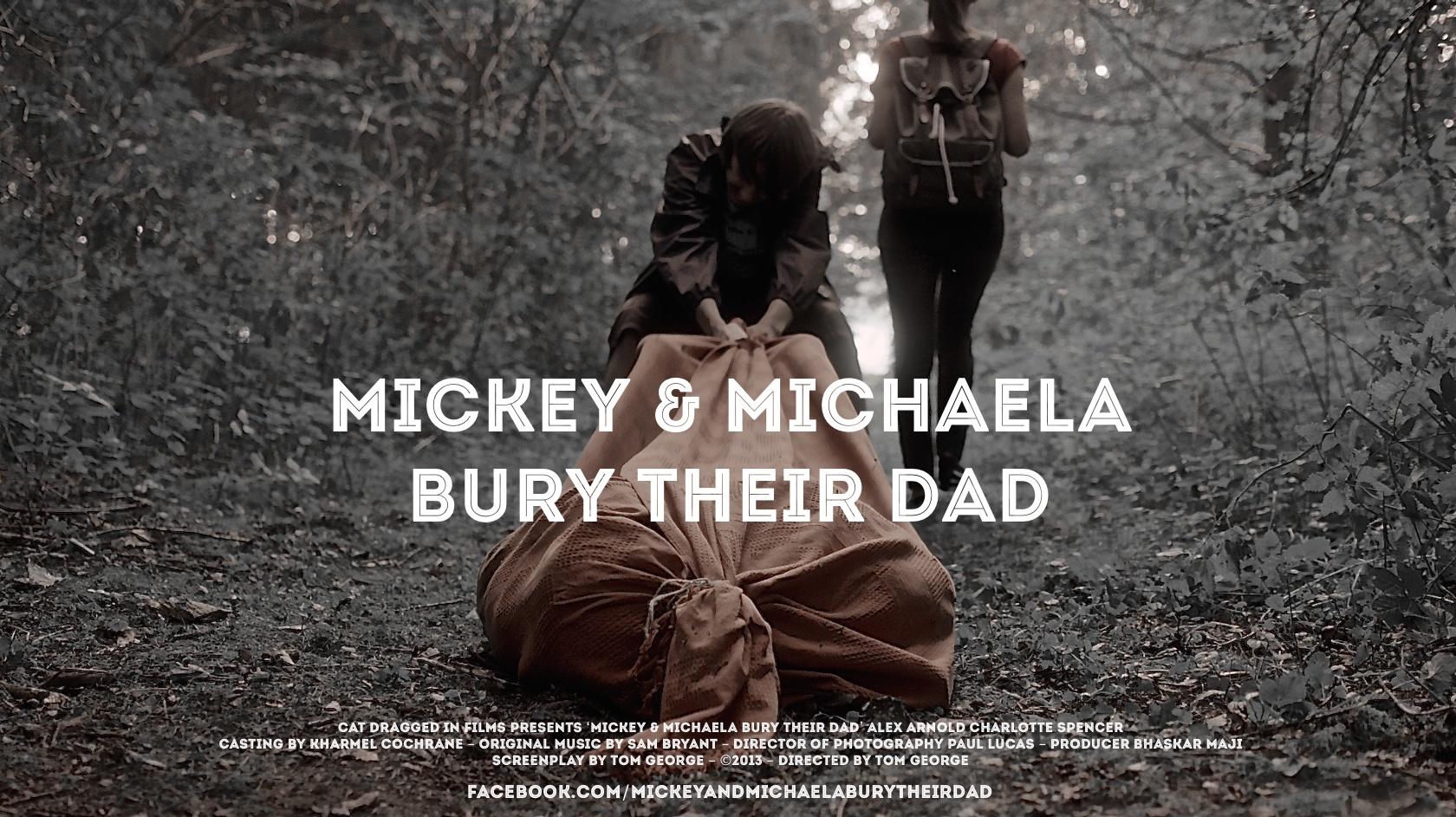 Mickey & Michaela Bury Their Dad (2013) - IMDb