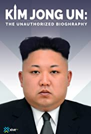 Kim Jong Un: The Unauthorized Biography (2017) Le dernier prince rouge 720p
