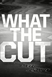What the Cut Poster