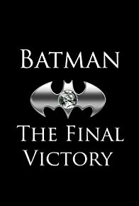 Primary photo for Batman: The Final Victory