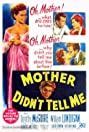 Mother Didn't Tell Me (1950) Poster