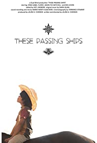 Primary photo for These Passing Ships