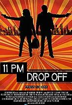 11PM Drop Off