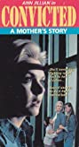 Convicted: A Mother's Story (1987) Poster