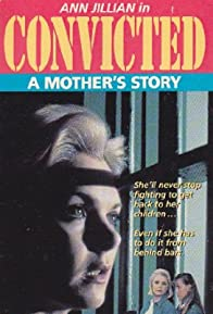 Primary photo for Convicted: A Mother's Story