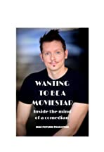 Wanting to be a moviestar: inside the mind of a comedian