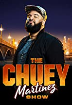The Chuey Martinez Show