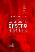Banquete: Experiências Gastronômicas