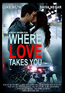 Best quality movie downloads free Where Love Takes You [720px]