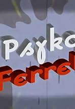 Psyko Ferret
